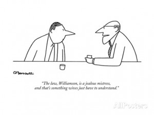 charles-barsotti-the-law-williamson-is-a-jealous-mistress-and-that-s-something-wives-ju-new-yorker-cartoon